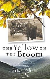 The Yellow on the Broom by Betsy Whyte