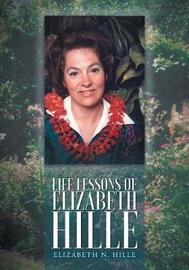 Life Lessons of Elizabeth Hille by Elizabeth N Hille image
