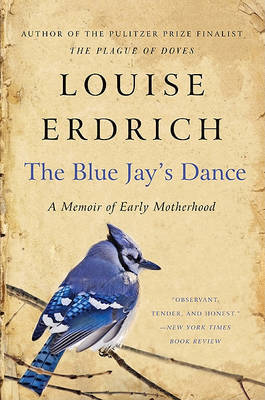 The Blue Jay's Dance by Louise Erdrich image