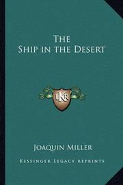 The Ship in the Desert by Joaquin Miller