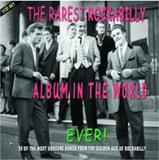 The Rarest Rockabilly Album Ever (2CD) by Various Artists