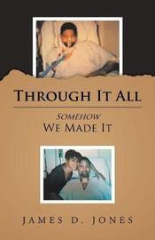 Through It All by James D. Jones