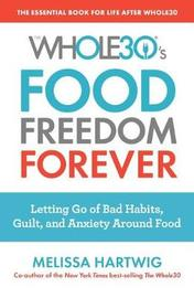 The Whole30's Food Freedom Forever by Melissa Hartwig