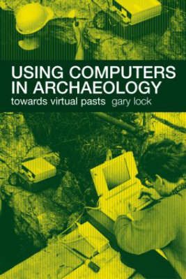 Using Computers in Archaeology by Gary Lock image