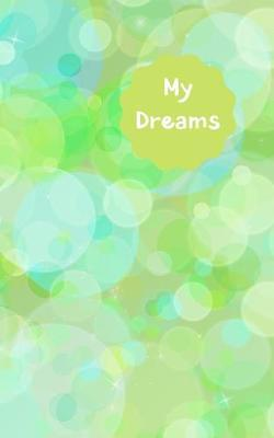 My Dreams by Daily Dreamer Journals