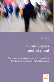 Public Spaces and Istanbul by Efe Gonenc