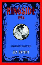 Ringside 1925: Views from the Scopes Trial by Jen Bryant image