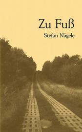 Zu Fuss by Stefan Ngele