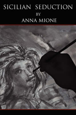 Sicilian Seduction: The Seduction of Katy by Anna Mione