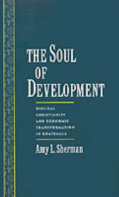 The Soul of Development by Amy L. Sherman