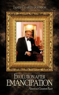 Evolution After Emancipation by James Charles Johnson