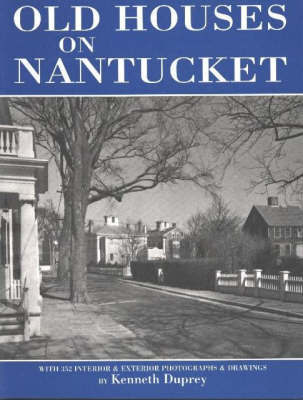 Old Houses on Nantucket by Kenneth Duprey