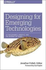 Designing for Emerging Technologies by Jonathan Follett