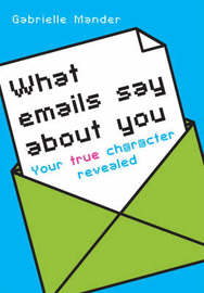 What Emails Say About You by Gabrielle Mander