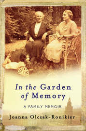 In the Garden of Memory by Joanna Olczak Ronikier image