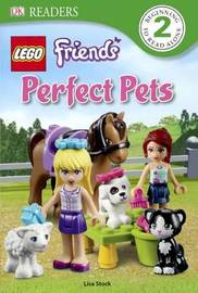 Lego Friends: Perfect Pets by Lisa Stock