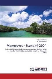 Mangroves - Tsunami 2004 by Baranidharan K