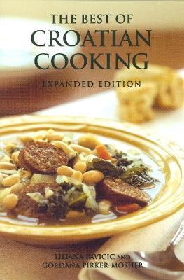 The Best of Croatian Cooking by Liliana Pavicic