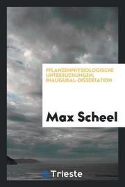 Pflanzenphysiologische Untersuchungen; Inaugural-Dissertation by Max Scheel image