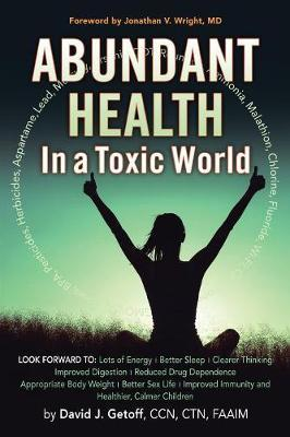 Abundant Health in a Toxic World by David J Getoff Ccn Ctn Faaim image