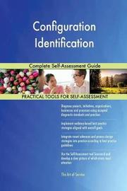 Configuration Identification Complete Self-Assessment Guide by Gerardus Blokdyk