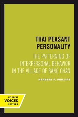 Thai Peasant Personality by Herbert P Phillips