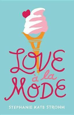 Love A La Mode by Stephanie Kate Strohm image