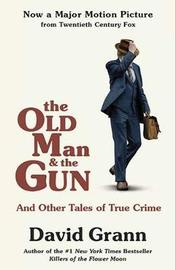 The Old Man and the Gun by David Grann image