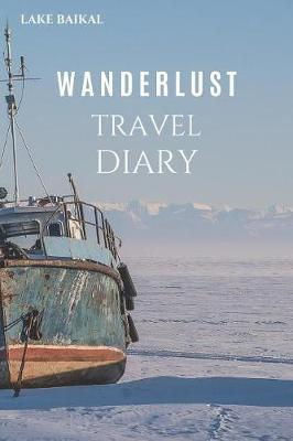 Lake Baikal Wanderlust Travel Diary by Wanderlust Press