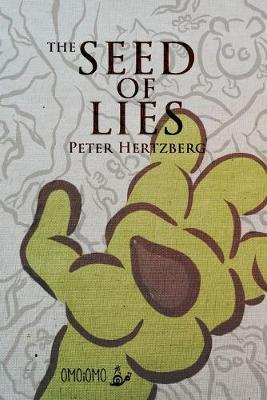 The Seed of Lies by Peter Hertzberg