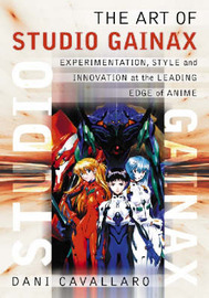 The Art of Studio Gainax by Dani Cavallaro