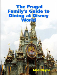 The Frugal Family's Guide to Dining at Disney World by Lisa, Reyna image