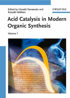 Acid Catalysis in Modern Organic Synthesis, 2 Volume Set image