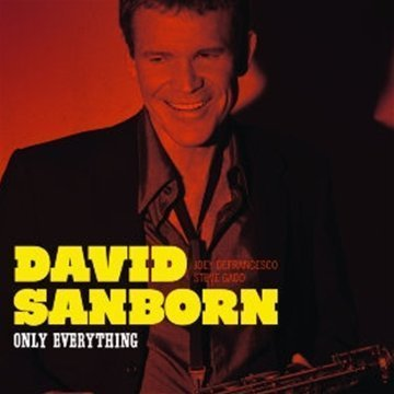 Only Everything by David Sanborn image