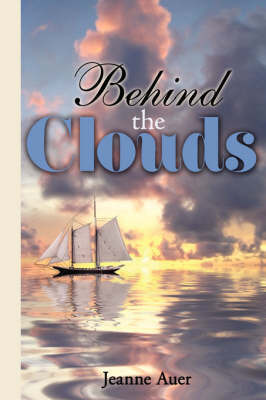 Behind the Clouds by Jeanne Auer