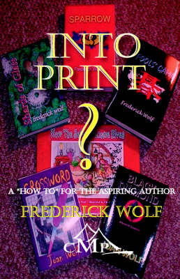 ?Into Print? by Frederick Wolf