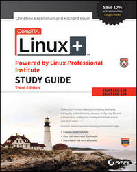 CompTIA Linux+ Powered by Linux Professional Institute Study Guide by Christine Bresnahan