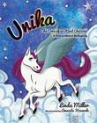 Unika the One-Of-A-Kind Unicorn: A Story about Bullying by Dr Linda Miller (The Open University The Open University, UK The Open University The Open University The Open University The Open University The Open