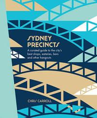 Sydney Precincts by Chris Carroll