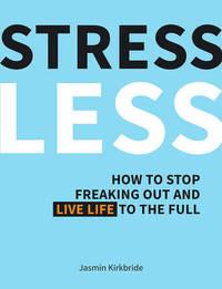 Stress Less by Jasmin Kirkbride
