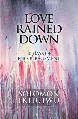 Love Rained Down by Solomon Ikhuiwu image