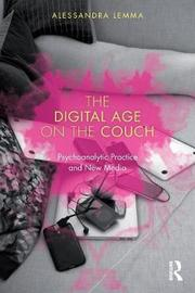 The Digital Age on the Couch by Alessandra Lemma