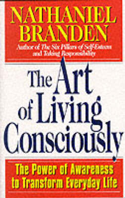 The Art of Living Consciously by Nathaniel Branden image