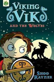 Viking Vik and the Wolves by Shoo Rayner image