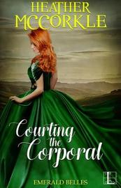 Courting the Corporal by Heather McCorkle image