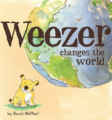 Weezer Changes the World by David McPhail