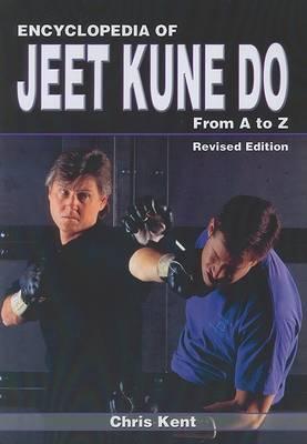 Encyclopedia of Jeet Kune Do by Chris Kent image