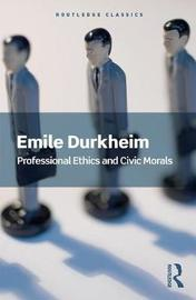 Professional Ethics and Civic Morals by Emile Durkheim image