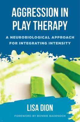 Aggression in Play Therapy by Lisa Dion