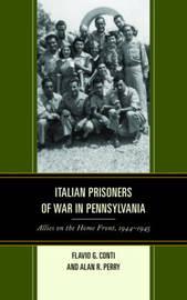 Italian Prisoners of War in Pennsylvania by Flavio G. Conti